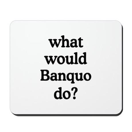 Banquo Mousepad