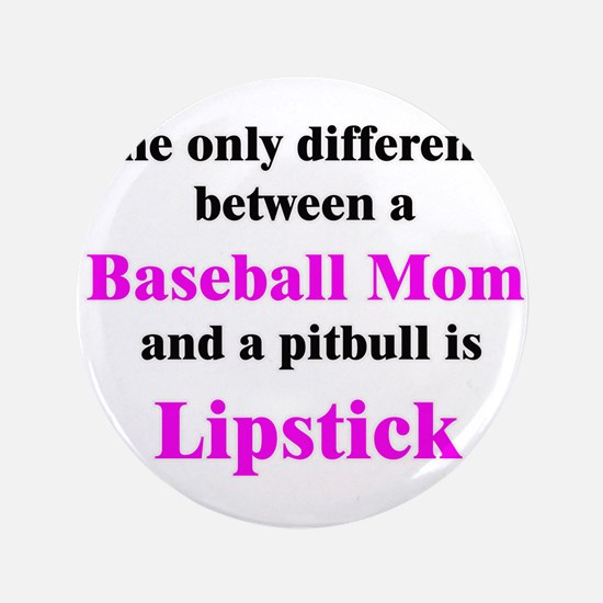 "Baseball Mom Pitbull Lipstick 3.5"" Button"