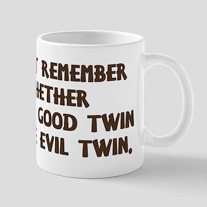 Good Twin or Evil Twin? Mug