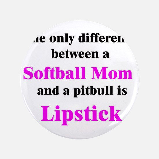 "Softball Mom Pitbull Lipstick 3.5"" Button"