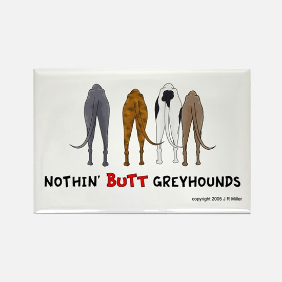 Nothin' Butt Greyhounds Rectangle Magnet