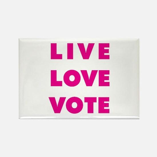 Live Love Vote Rectangle Magnet