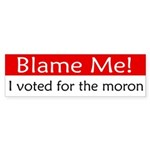 Blame Me Bumper Sticker