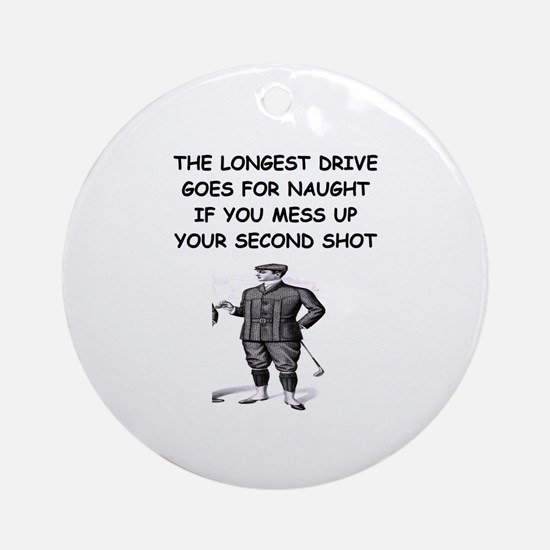 golf humor gifts and t-shirts Ornament (Round)