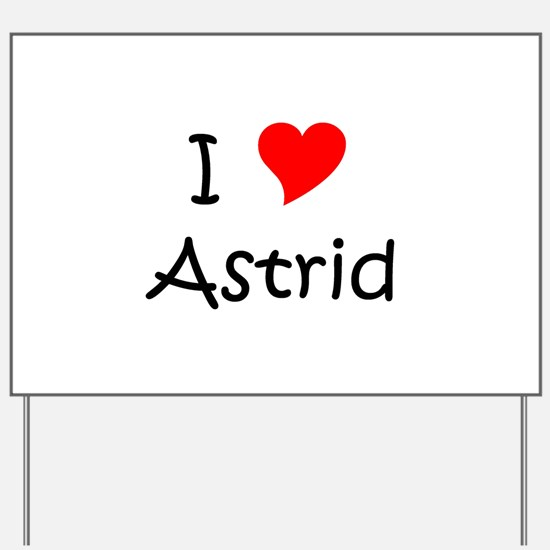Astrid Yard Sign