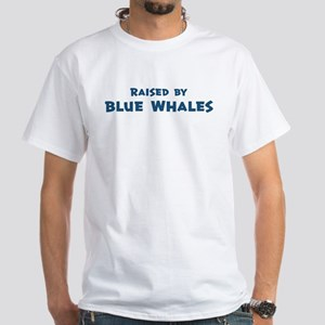 Raised by Blue Whales White T-Shirt