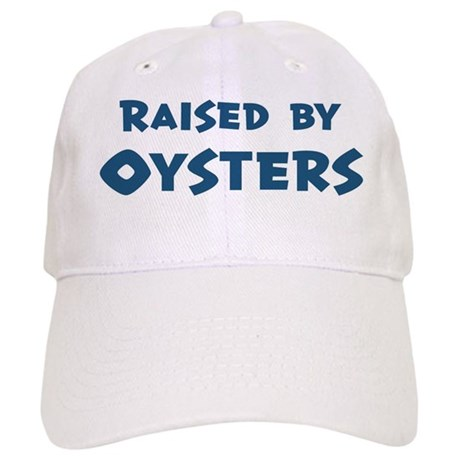 Raised by Oysters Cap