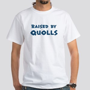 Raised by Quolls White T-Shirt