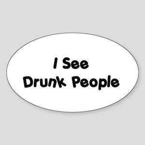 I See Drunk People Oval Sticker