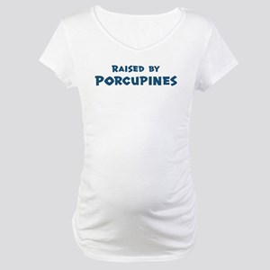 Raised by Porcupines Maternity T-Shirt