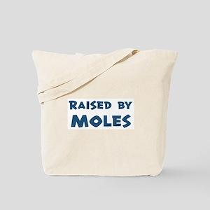 Raised by Moles Tote Bag