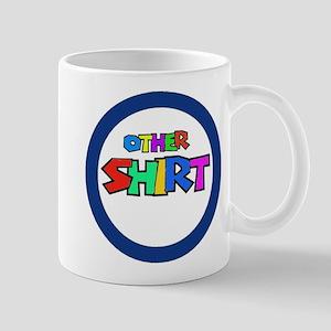 OTHER SHIRT Mug