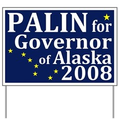 Palin for Governor 2008 Yard Sign