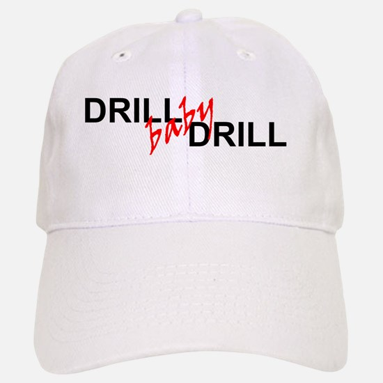 DRILL BABY DRILL Baseball Baseball Cap