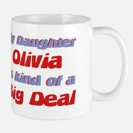 My Daughter Olivia - Big Deal Mug