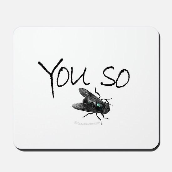 You so Fly!! Mousepad