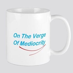 Verge Of Mediocrity Mug