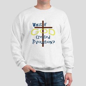 What if God Created Evolution? Sweatshirt