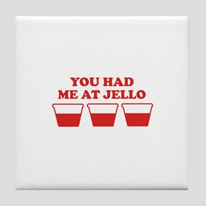 """You Had Me A Jello"" Tile Coaster"