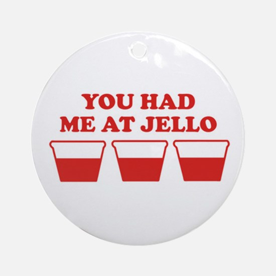 """You Had Me A Jello"" Ornament (Round)"