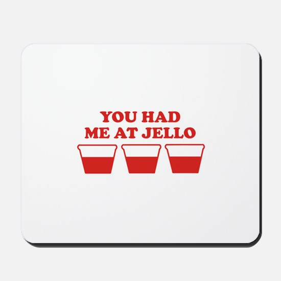 """You Had Me A Jello"" Mousepad"