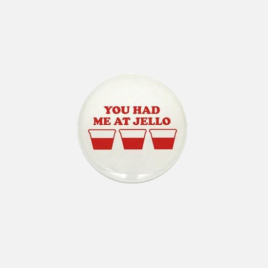 """""""You Had Me A Jello"""" Mini Button"""