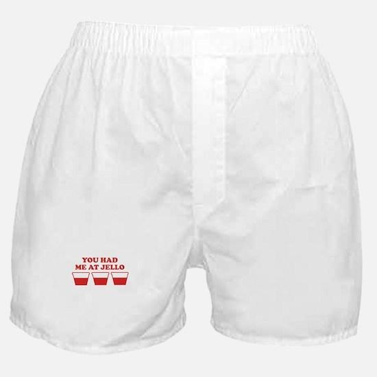 """""""You Had Me A Jello"""" Boxer Shorts"""