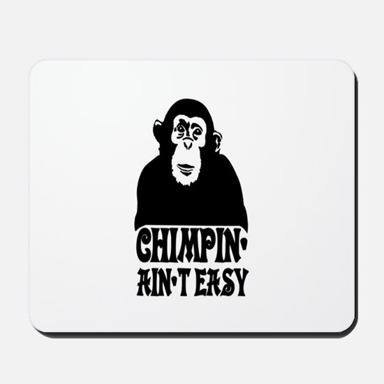 """Chimpin Ain't Easy: Pimpin Aint Easy"" Mousepad"
