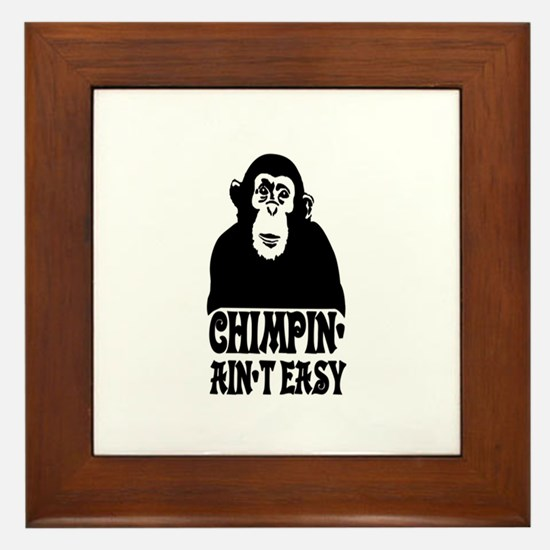 """""""Chimpin Ain't Easy: Pimpin Aint Easy"""" Framed Tile"""
