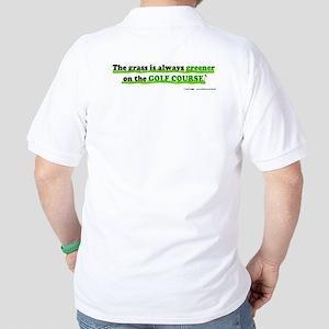 Grass is Greener Golf Shirt