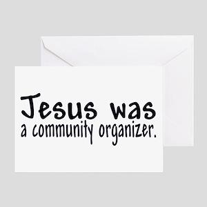 Jesus Was A Community Organizer Greeting Card