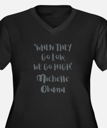 WHEN THEY GO LOW... Plus Size T-Shirt