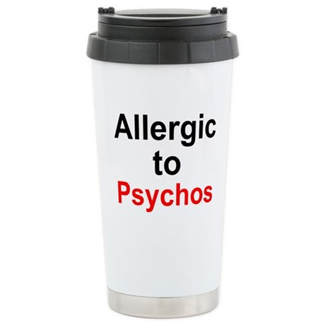 Allergic To Psychos Stainless Steel Travel Mug