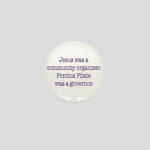 Jesus was a community organizer Mini Button