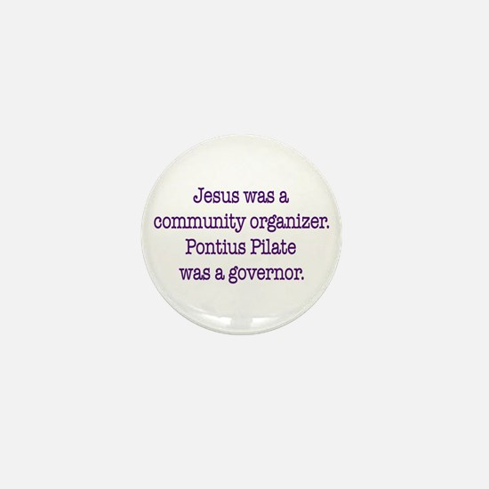 Jesus was a community organizer Mini Button
