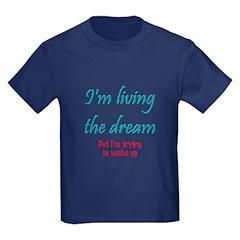 Living The Dream T