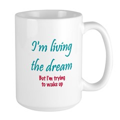 Living The Dream Large Mug