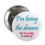 """Living The Dream 2.25"""" Button (10 pack)"""