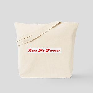 Love Me Forever Tote Bag