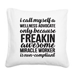freakin awesome wellness Square Canvas Pillow