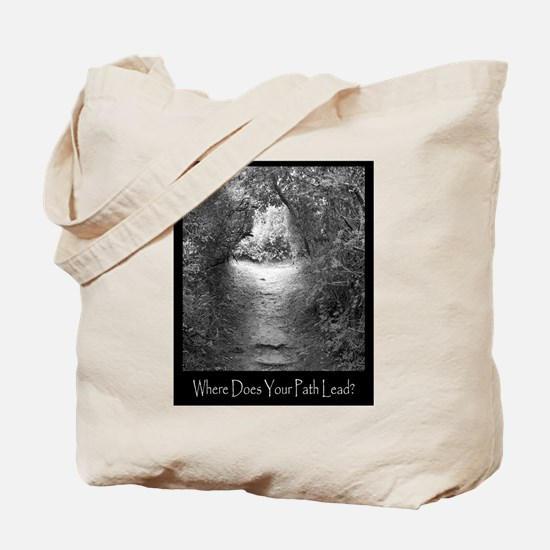 Where Does Your Path Lead? Tote Bag
