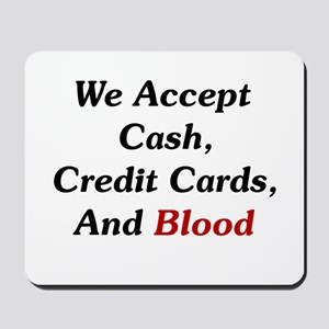 We Accept Blood Mousepad