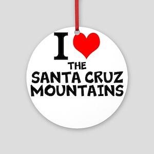 I Love The Santa Cruz Mountains Round Ornament