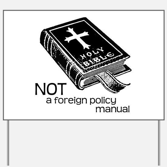 Not a Foreign Policy Manual Yard Sign