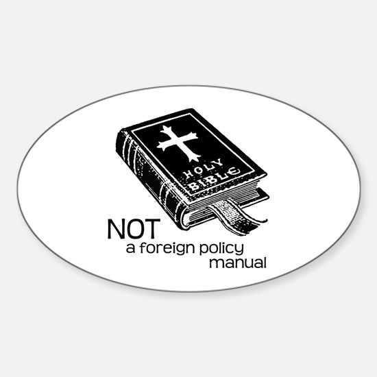 Not a Foreign Policy Manual Oval Decal