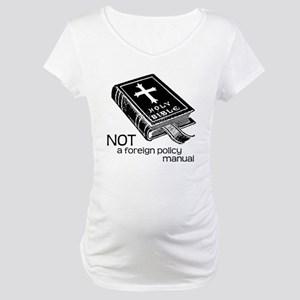 Not a Foreign Policy Manual Maternity T-Shirt