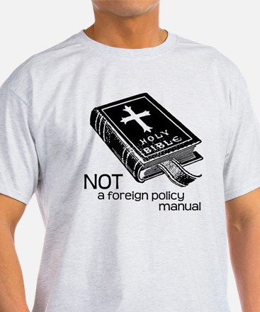 Not a Foreign Policy Manual T-Shirt