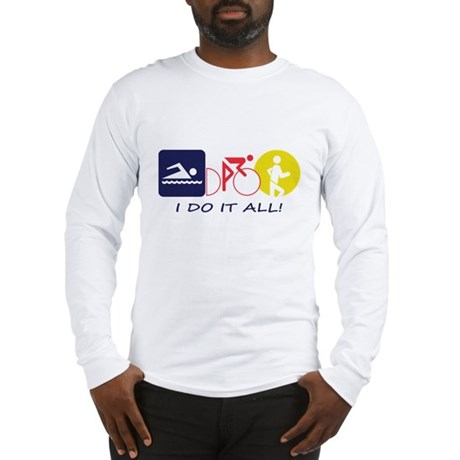 I Do It All Long Sleeve T-Shirt