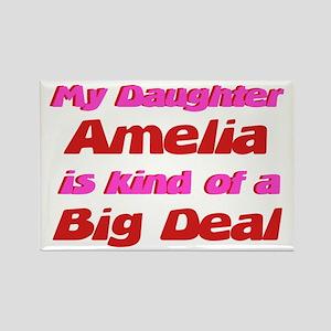 My Daughter Amelia - Big Deal Rectangle Magnet