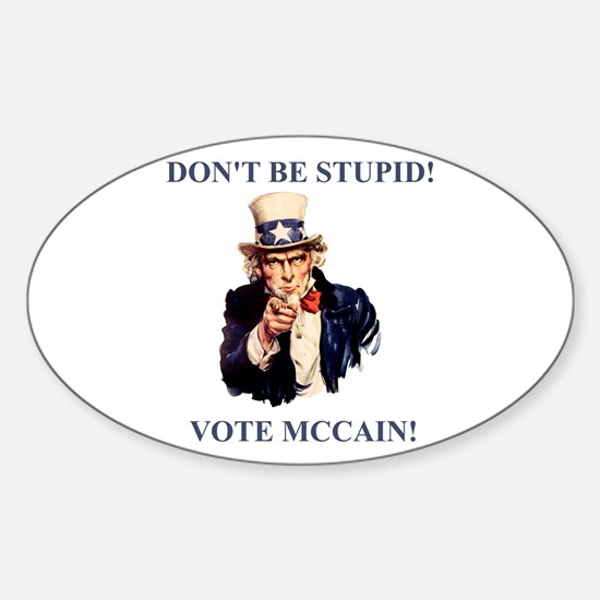 Don't Be Stupid Vote McCain Oval Decal